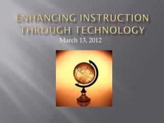 Enhancing Instruction through Technology