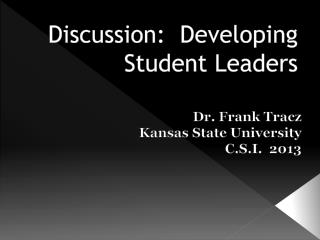 Discussion:  Developing Student Leaders