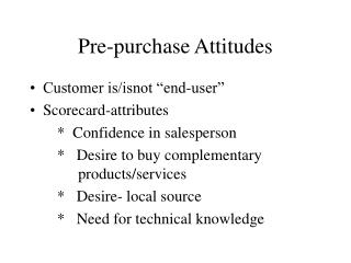 Pre-purchase Attitudes