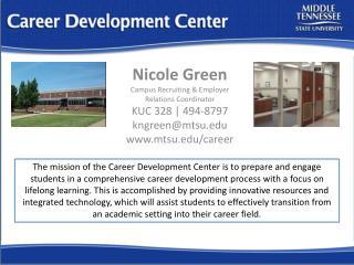 Nicole Green Campus Recruiting & Employer Relations Coordinator KUC 328 | 494-8797