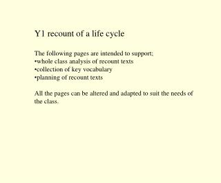 Y1 recount of a life cycle The following pages are intended to support;