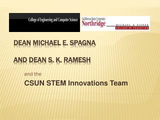 Dean Michael E. Spagna and Dean S. K.  Ramesh