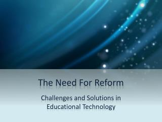 The Need For Reform
