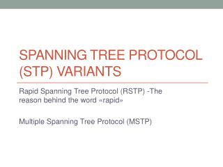 Spanning tree Protocol (STP) Variants
