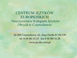 CENTRUM JĘZYKÓW EUROPEJSKICH - Nauczycielskie Kolegium Języków Obcych w Częstochowie