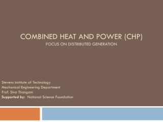 Combined Heat and Power (CHP) Focus on Distributed Generation