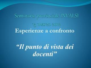 Seminario provinciale INVALSI 15 marzo 2012