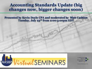 Accounting Standards Update (big changes now, bigger changes soon)