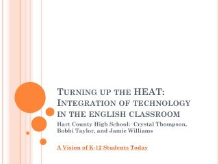 Turning up the HEAT: Integration of technology in the english classroom