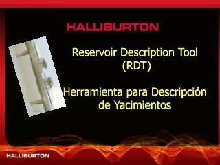 Reservoir Description Tool  (RDT) Herramienta para Descripción de Yacimientos