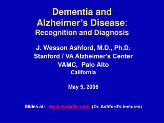 Dementia and Alzheimer's Disease : Recognition and Diagnosis