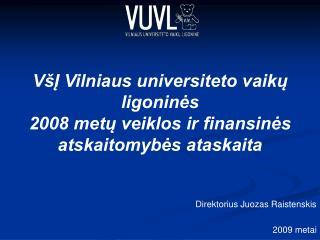 VšĮ Vilniaus universiteto vaikų ligoninės  2008 metų veiklos ir finansinės atskaitomybės ataskaita
