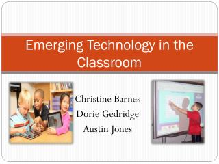 Emerging Technology in the Classroom