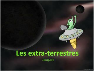 Les extra-terrestres