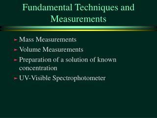Fundamental Techniques and Measurements