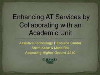 Enhancing AT Services by Collaborating with an Academic Unit