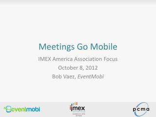 Meetings Go Mobile