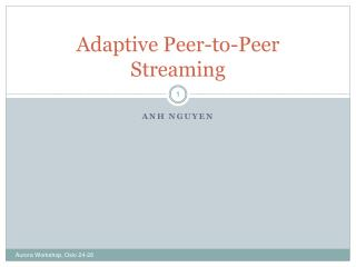 Adaptive Peer-to-Peer Streaming