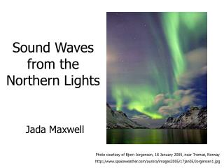 Sound Waves from the Northern Lights