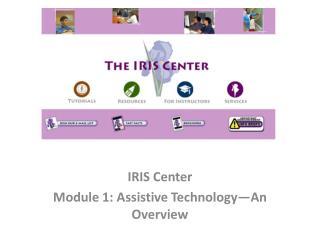 IRIS Center Module 1: Assistive Technology�An Overview