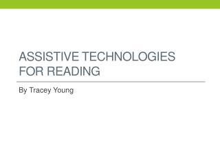 Assistive  Technologies for Reading