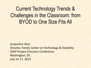 Current Technology Trends & Challenges in the Classroom: from BYOD to One Size Fits All