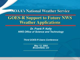 GOES-R Support to Future NWS Weather Applications