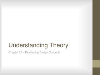 Understanding Theory