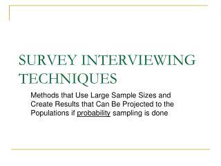 SURVEY INTERVIEWING TECHNIQUES