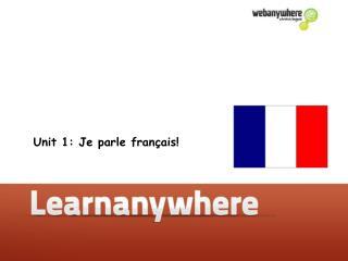 Unit 1: Je parle français!