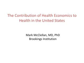 The Contribution of Health Economics to Health in the United States