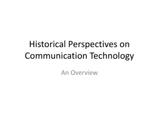 Historical Perspectives on Communication Technology