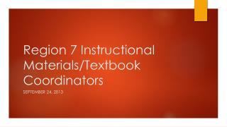 Region 7 Instructional Materials/Textbook Coordinators