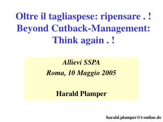 Oltre il tagliaspese: ripensare . ! Beyond Cutback-Management: Think again . !