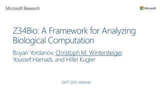 Z34Bio: A Framework  for Analyzing  Biological Computation