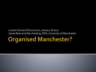Organised Manchester?