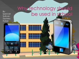 Why technology should be used in school