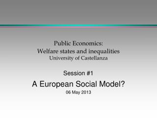 Public Economics: Welfare states and inequalities University of Castellanza