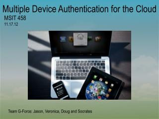 Multiple Device Authentication for the Cloud