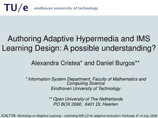 Authoring Adaptive Hypermedia and IMS Learning Design: A possible understanding?