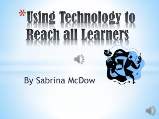 Using Technology to Reach all Learners