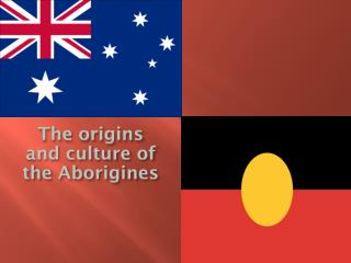 The origins and culture of the Aborigines