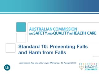 Standard 10: Preventing Falls and Harm from Falls