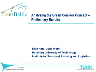 Analysing the Green Corridor Concept – Preliminary Results