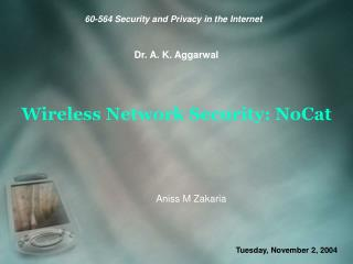 Wireless Network Security: NoCat