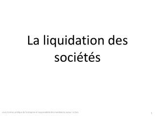 La liquidation des soci�t�s