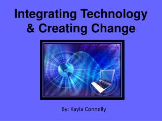 Integrating Technology & Creating Change