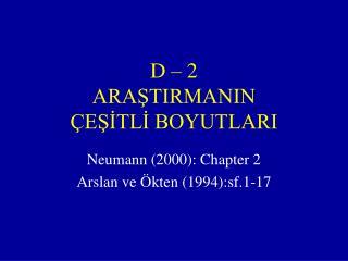 D – 2   ARAŞTIRMANIN ÇEŞİTLİ BOYUTLARI