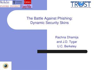 The Battle Against Phishing: Dynamic Security Skins