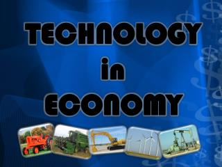TECHNOLOGY in  ECONOMY